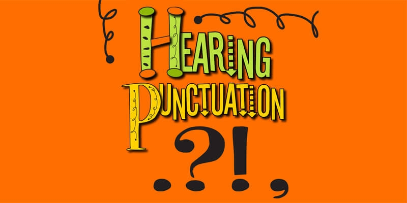 Hear Punctuation for Writing