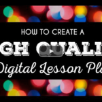 Plan High-Quality Lessons with Integrated Technology