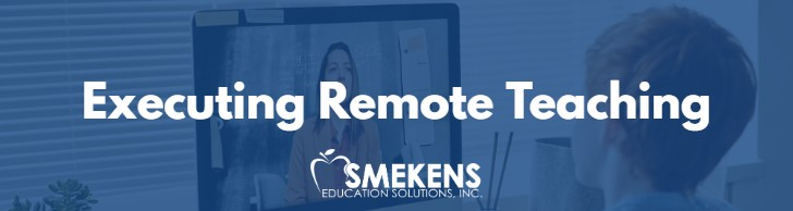 Executing Remote Learning