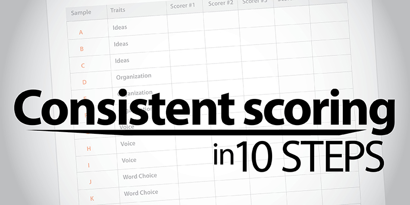 Achieve Consistency Scoring School-Wide Writing Prompts