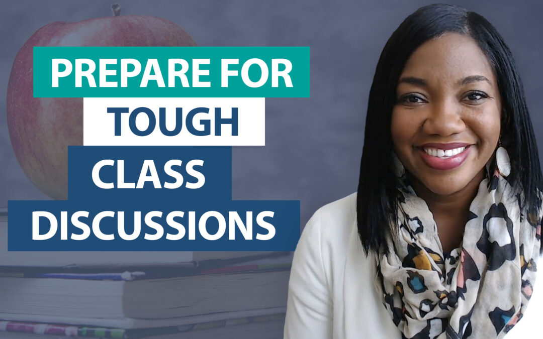 How do I prepare for tough class discussions?