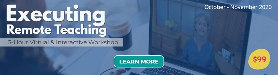 Executing Remote Teaching virtual workshop