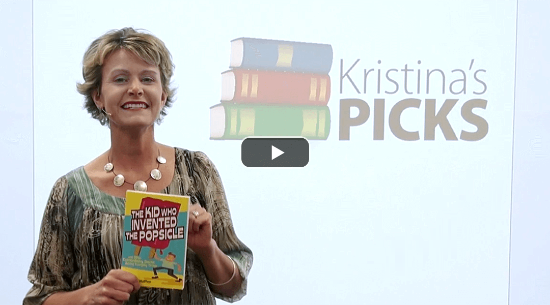 Incorporate The Kid Who Invented the Popsicle as a Mentor Text