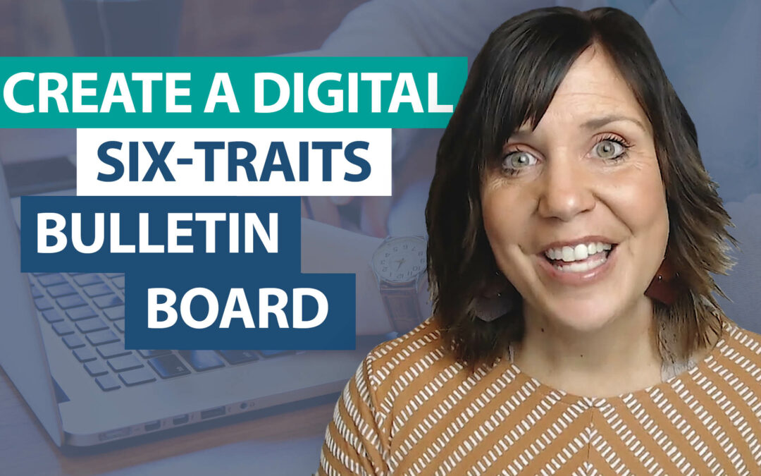How do I create a digital 6-Traits bulletin board?