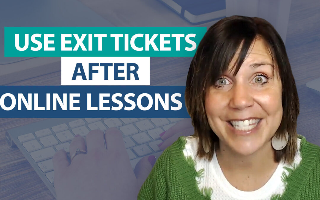 What are ways to use exit tickets during remote teaching?