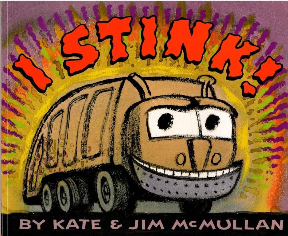 I Stink by Kate & Jim McMullan