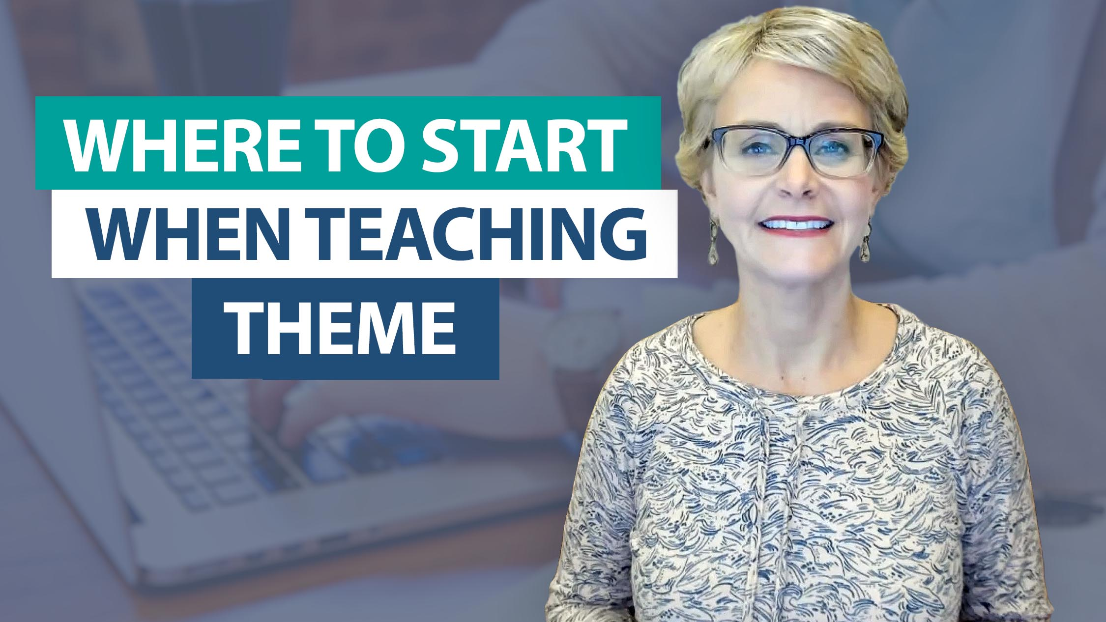 Ask Smekens: Where do I start when teaching theme?