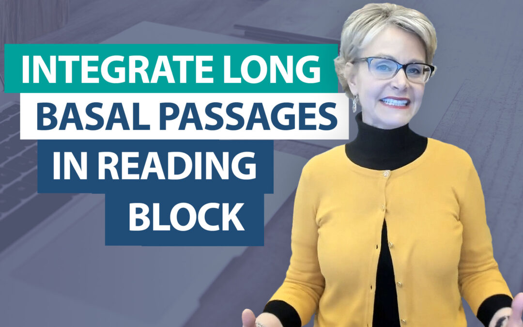 How do you integrate the long passages of the basal into your reading block?
