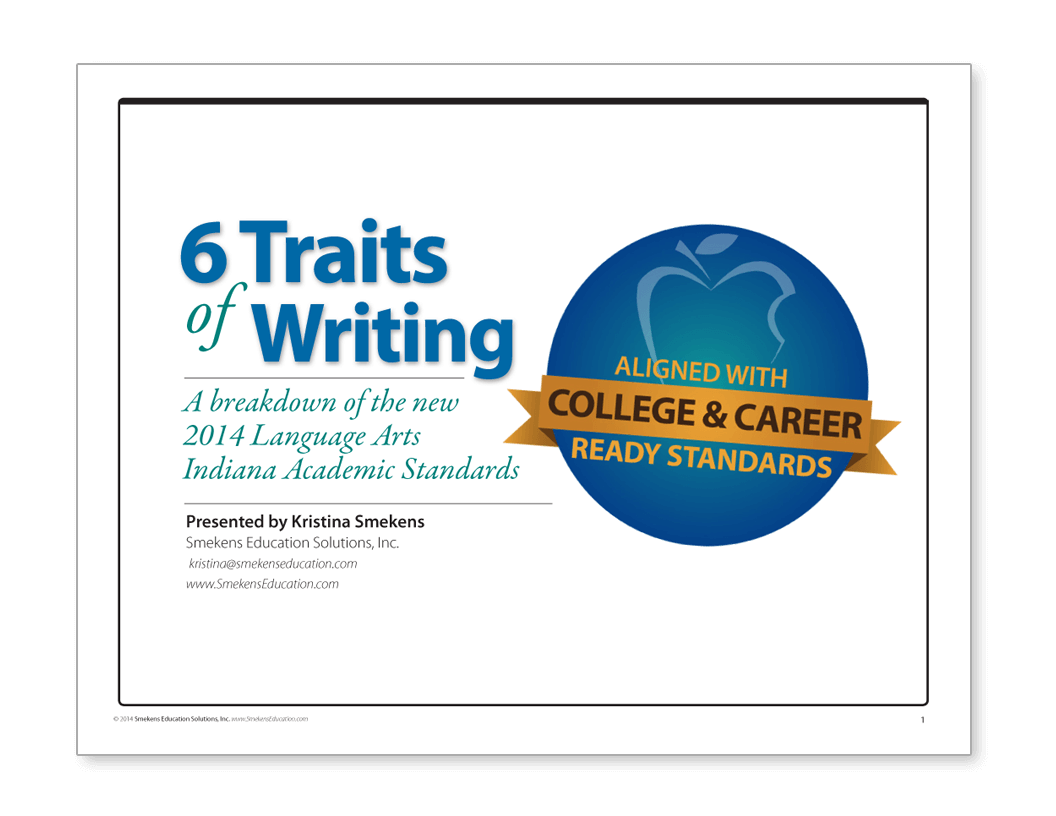 Indiana Academic Standards Organized by the Six Traits of Writing