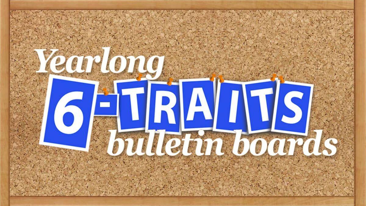 Create a Yearlong 6-Traits Bulletin Board