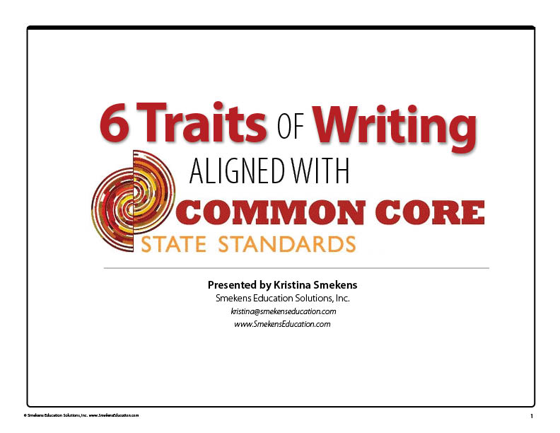 Common Core State Standards organized by Six Traits of Writing